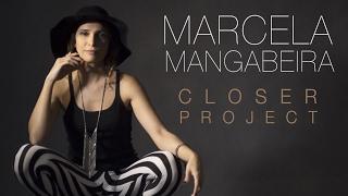"""Marcela Mangabeira - New Album """"Closer Project"""" - Bossa Nova Covers"""