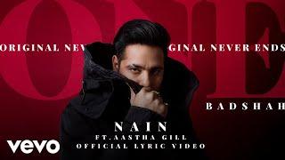 Badshah - Nain | Feat Aastha Gill | ONE Album | Official Lyric Video ft. Aastha Gill