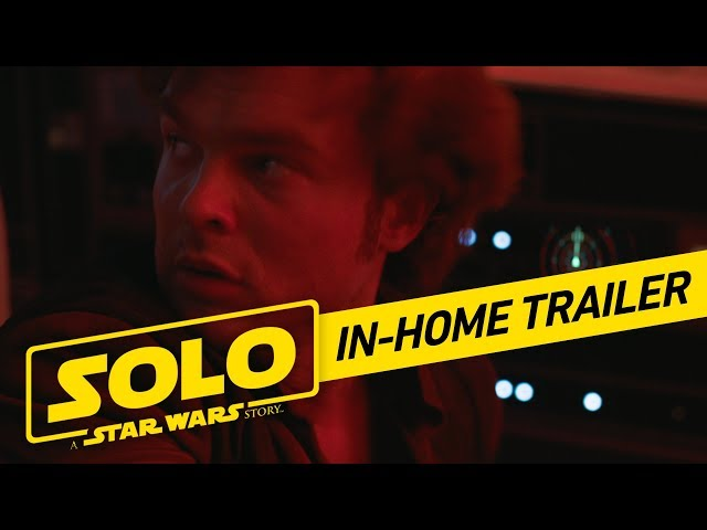 Solo: A Star Wars Story In-Home Trailer (Official)