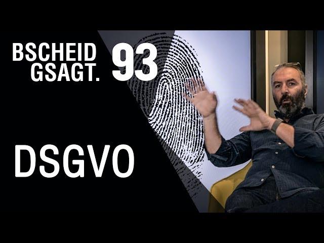 Bscheid gsagt - Folge 93: DSGVO
