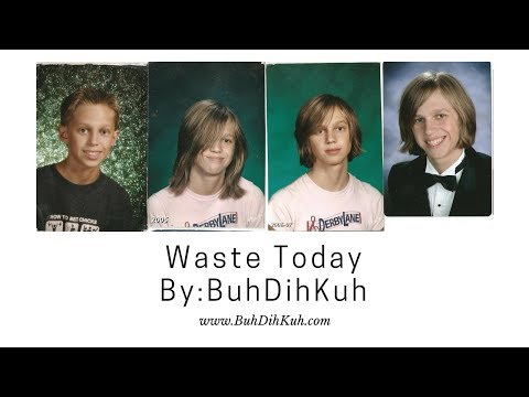 Waste Today - BuhDihKuh - Lyric Video