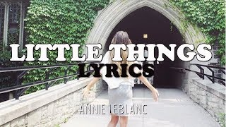 Little Things - Annie LeBlanc LYRIC VIDEO!