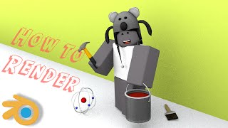 ROBLOX:[OLD] How to Render with BLENDER
