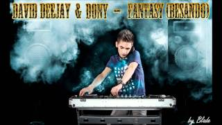 David Deejay feat. Dony - Fantasy (Besando) (Extended Version) New Single 2011