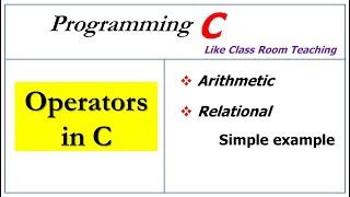 operators in c | arithmetic, relational |