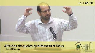 Lc 1.46-50 - Atitudes daqueles que temem a Deus