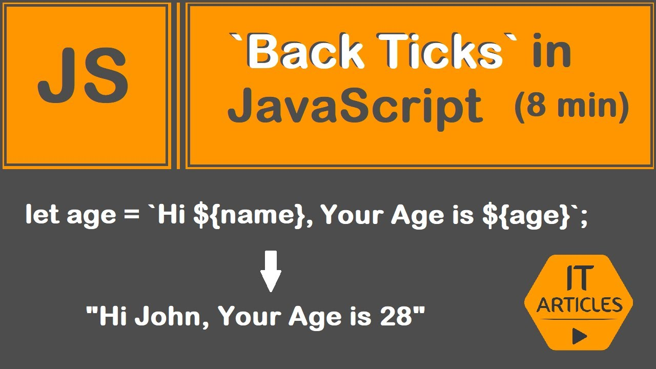 Template Strings (Template Literals/Back ticks) in JavaScript in 8 min   IT Articles