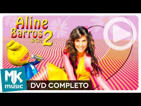Aline Barros e Cia 2 (DVD COMPLETO)