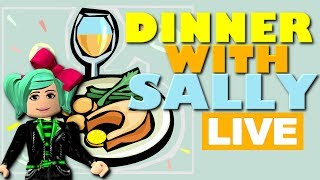 *LOOKING AT YOUR PROFILES*Dinner with Sally*Roblox LIVE