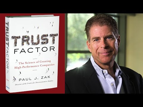The Trust Factor: CGU professor Paul Zak shows companies how to build high-trust cultures