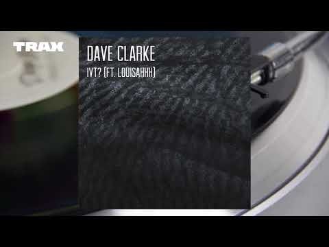 Premiere : Dave Clarke - IVT? feat. Louisahhh (Mad Professor Remix) [Skint]