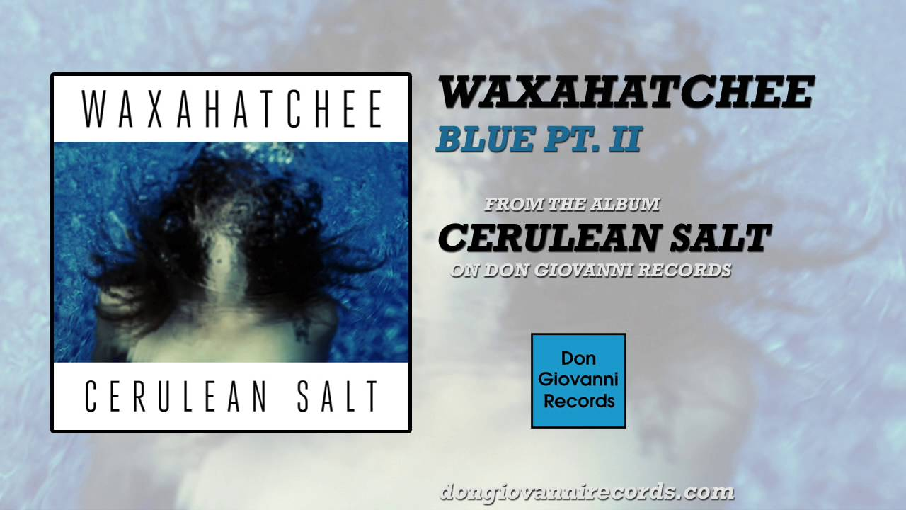 waxahatchee-blue-pt-ii-official-audio-don-giovanni-records