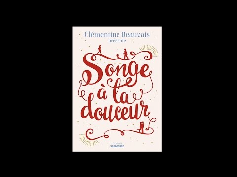 Songe à la douceur de Clémentine Beauvais - J'arrive dans 5 minutes S01-E07