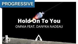 Omnia Feat Danyka Nadeau Hold On To You