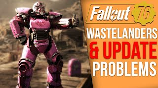 Fallout 76 News - Wastelanders New Details, New Update Problems Arise