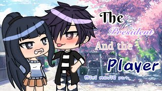 The president and the Player || GLMM || Gacha Life Mini Movie || Mini Movie ||