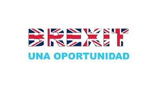 Brexit una oportunidad (Parte 1)