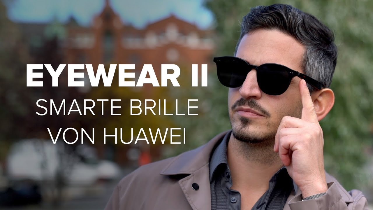 Huaweis smarte Brille im Praxis-Test: Gentle Monster X Eyewear II | deutsch