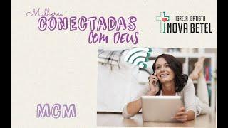 Encontro MCM - Mulheres conectadas com Deus • 08/07/2020