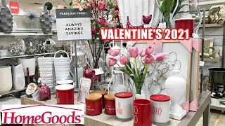 HOMEGOODS VALENTINE'S 2021 DECOR and GIFT IDEAS SHOP WITH ME