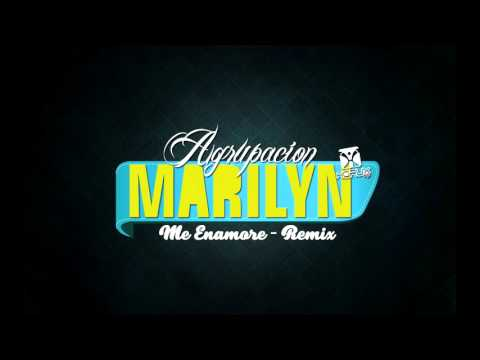 AGRUPACION MARILYN - Dj Horux - ME ENAMORE (Remix 2016)