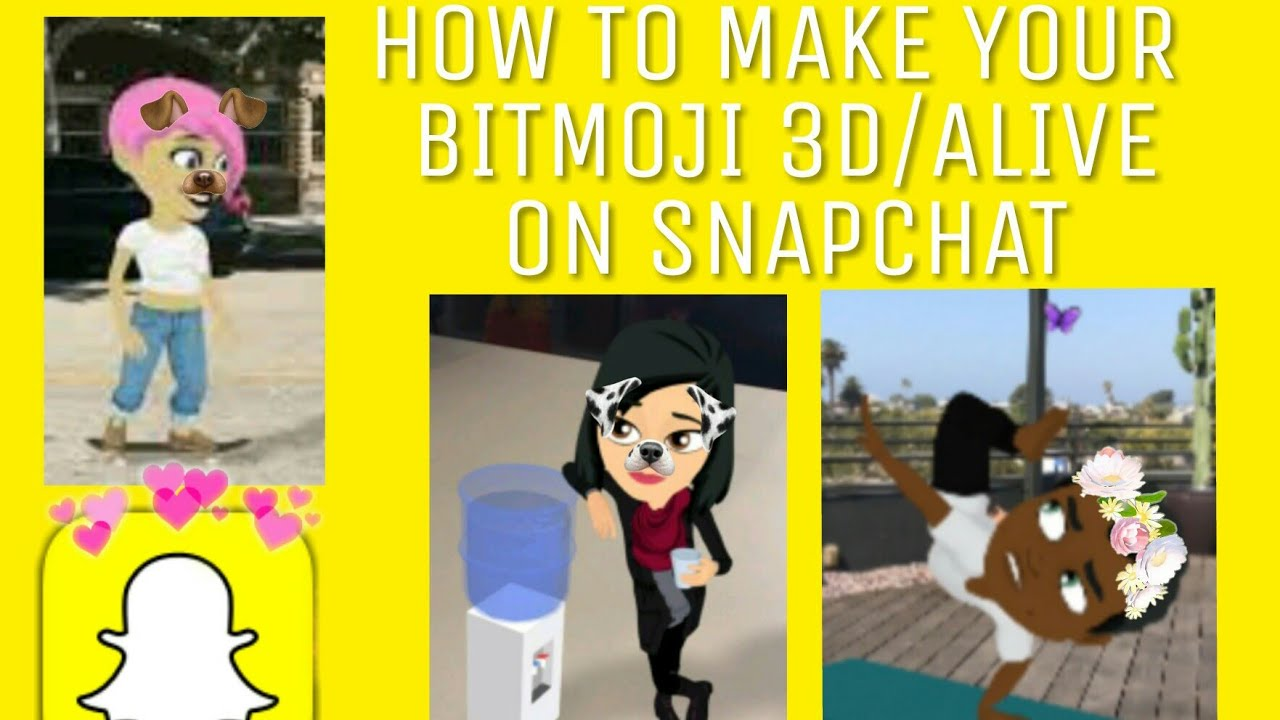 how to make your bitmoji 3d alive on snapchat youtube