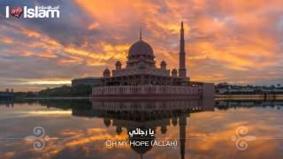 Nasheed : My hope - Muhammad al Muqit - Ya Rajaee