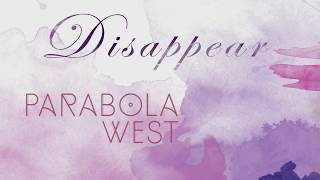 "PARABOLA WEST ""DISAPPEAR"""