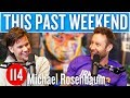 Michael Rosenbaum   This Past Weekend  114