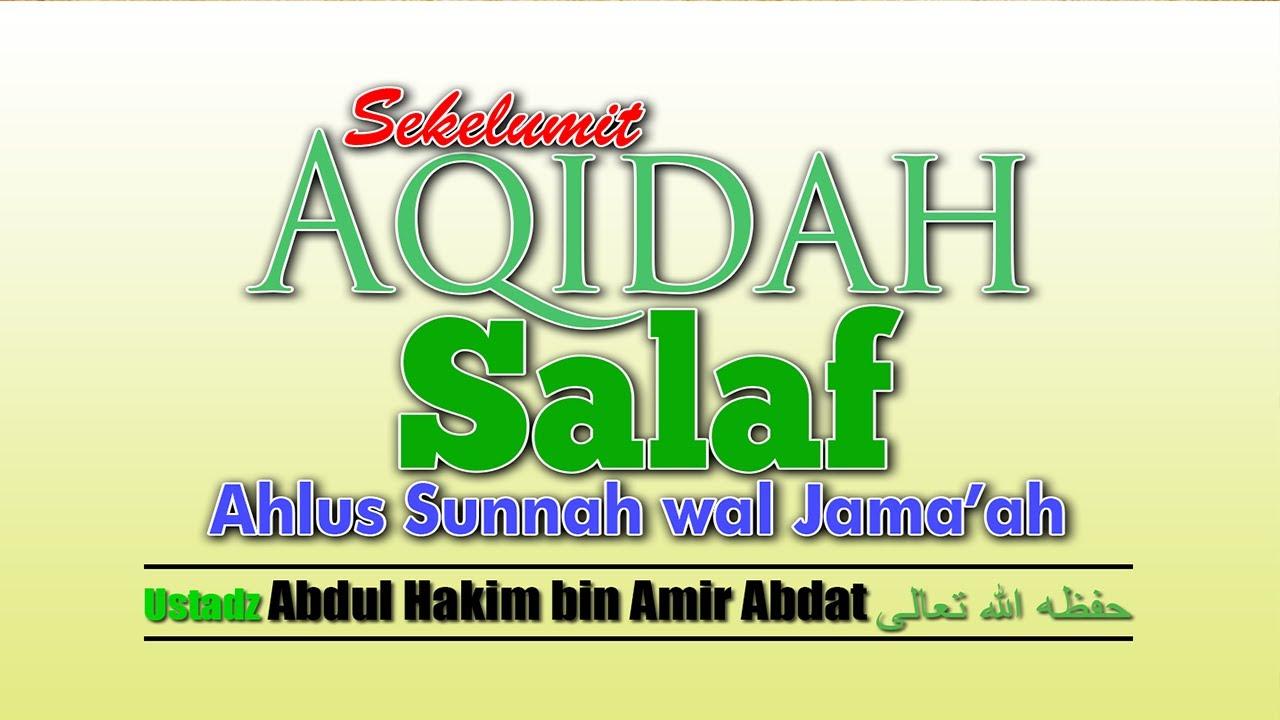 SEKELUMIT AQIDAH SALAF | UST. ABDUL HAKIM BIN AMIR ABDAT حفظه الله تعالى