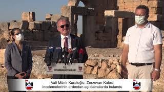 Vali Münir Karaloğlu, Zerzevan Kalesi incelemelerinin ardından açıklamalarda bulundu