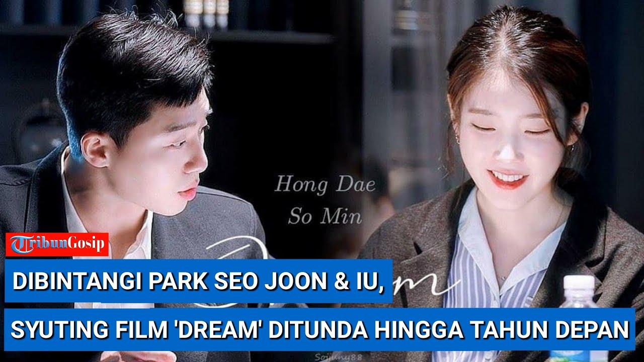 Dibintangi Park Seo Joon & IU, Syuting Film 'Dream' Ditunda hingga Tahun Depan