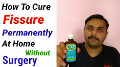 How To Cure Fissure Permanently At Home Without Surgery