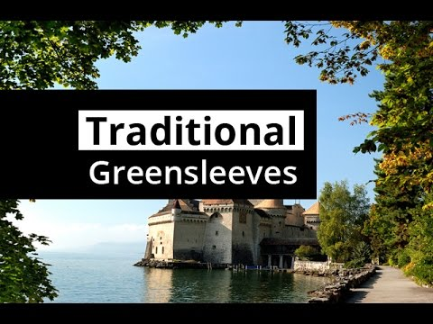 GREENSLEEVES - Traditional English Folk Song - A really uplifting version!