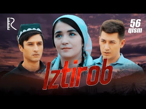 Iztirob (o'zbek Serial) | Изтироб (узбек сериал) 56-qism