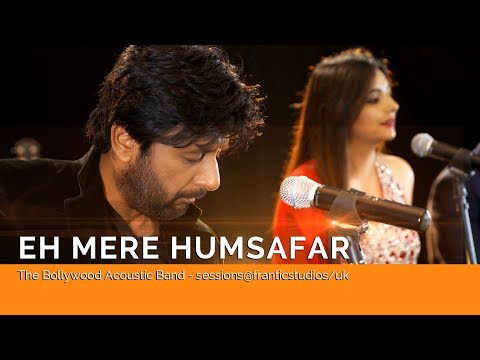 EH MERE HUMSAFAR -The Bollywood Acoustic Band