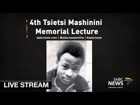 4th Tsietsi Mashinini Memorial Lecture, 15 June 2019
