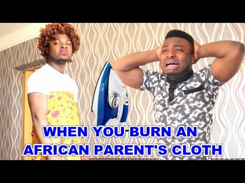 When You Burn An African Parent's Cloth
