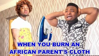 When You Burn An African Parent's Cloth