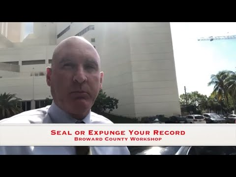 Seal or Expunge Your Criminal Record in Broward County, Florida