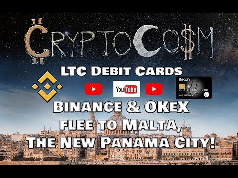 Ep:26 LiteCoin Debit Cards, Binance & OKeX flee to Malta; The New Panama City!