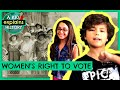 WOMEN'S RIGHT TO VOTE - A Kid Explains History, Episode 18