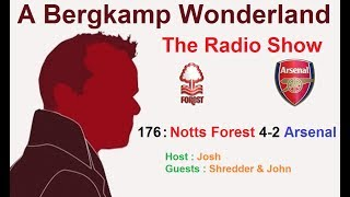 The #ABWRadioShow : 176 - Nottingham Forest 4-2 Arsenal