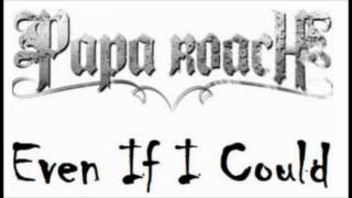 Papa Roach - Even if I Could (New Song)