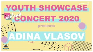 Youth Showcase Concert 2020 Presents: Adina Vlasov