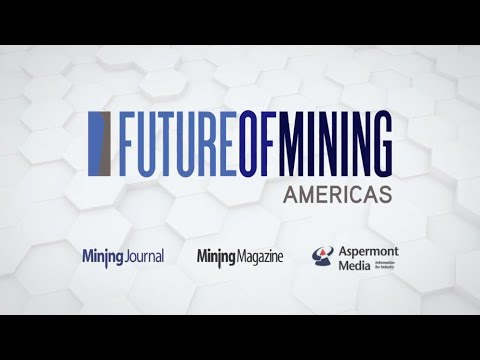 Future Of Mining Americas 2018 - Highlights Video