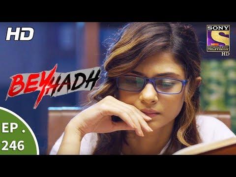 Beyhadh - बेहद - Ep 246 - 19th September, 2017