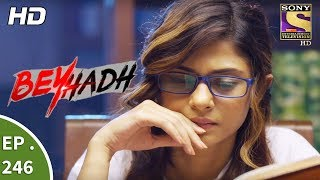 Video Beyhadh - बेहद - Ep 246 - 19th September, 2017 download MP3, 3GP, MP4, WEBM, AVI, FLV November 2019