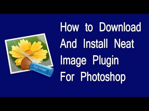How to Download And Install Neat Image Plugin For Photoshop