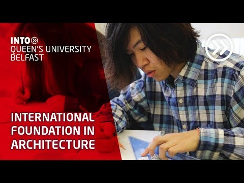 International Foundation in Architecture at INTO Queen's University Belfast